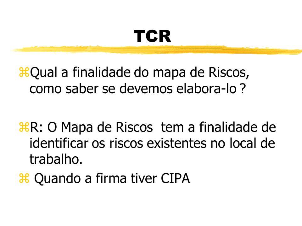 TCR Qual a finalidade do mapa de Riscos, como saber se devemos elabora-lo