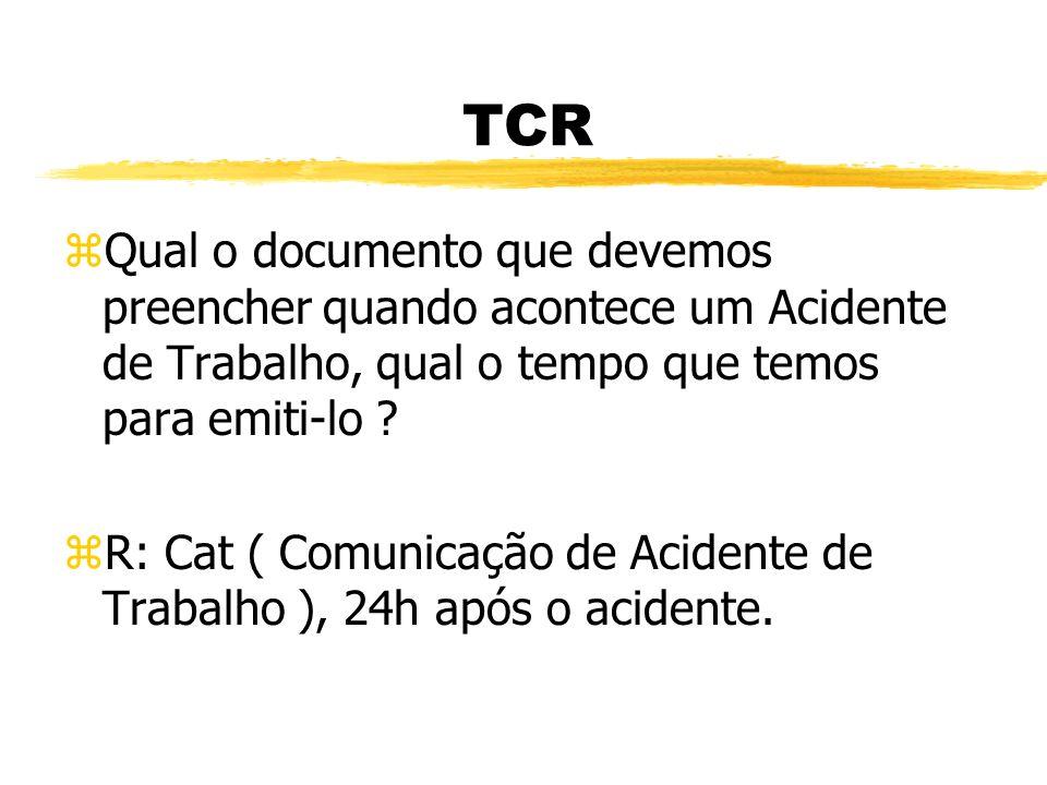 TCR Qual o documento que devemos preencher quando acontece um Acidente de Trabalho, qual o tempo que temos para emiti-lo