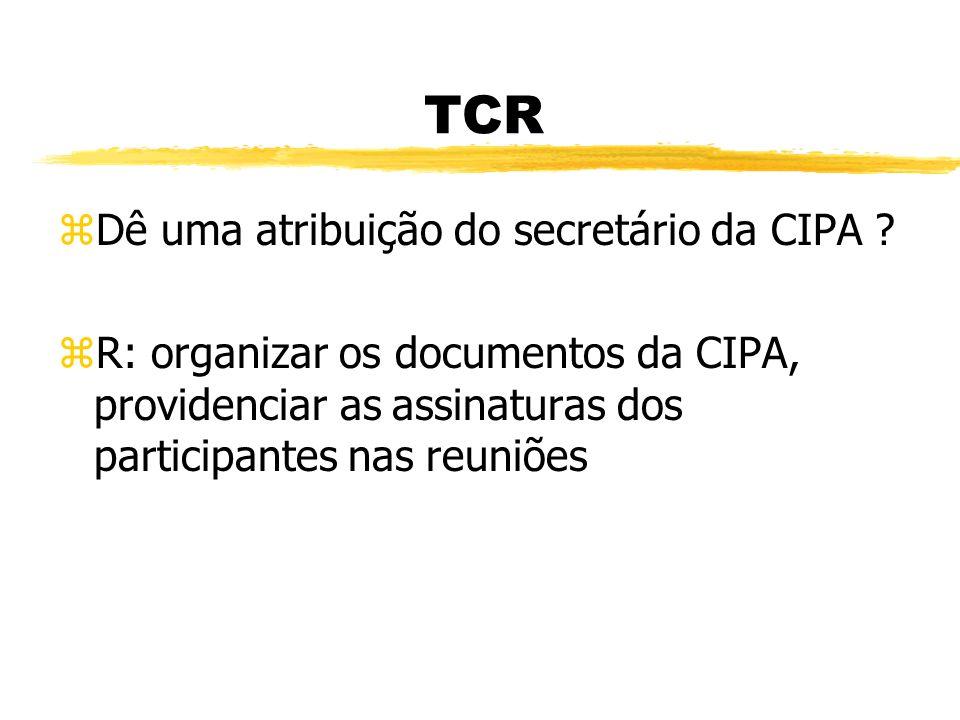 TCR Dê uma atribuição do secretário da CIPA