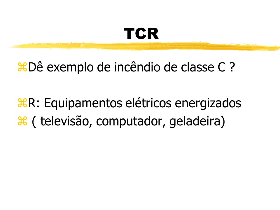 TCR Dê exemplo de incêndio de classe C