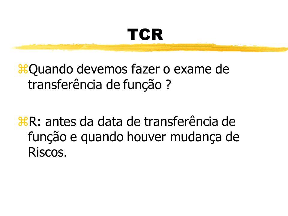 TCR Quando devemos fazer o exame de transferência de função
