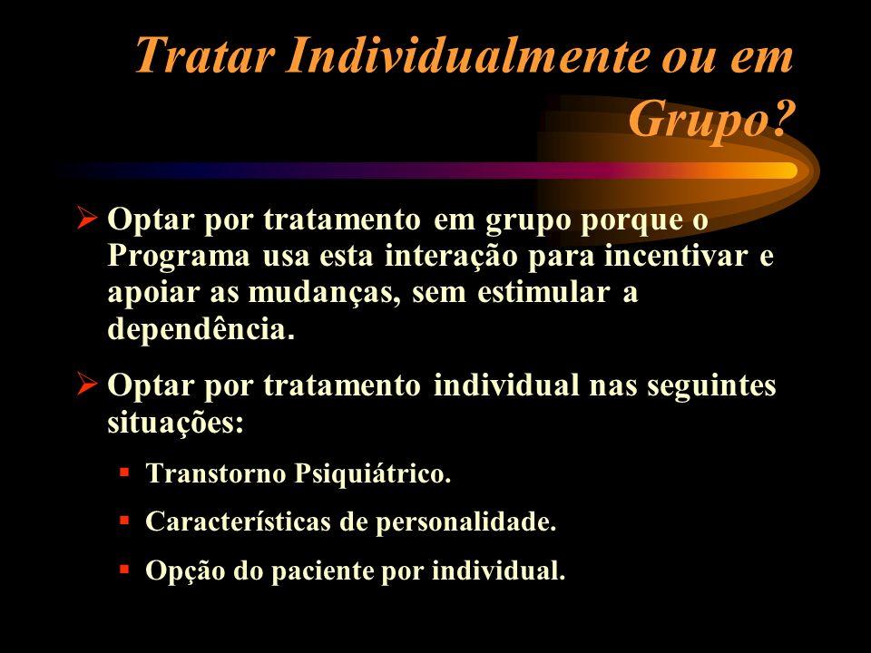 Tratar Individualmente ou em Grupo