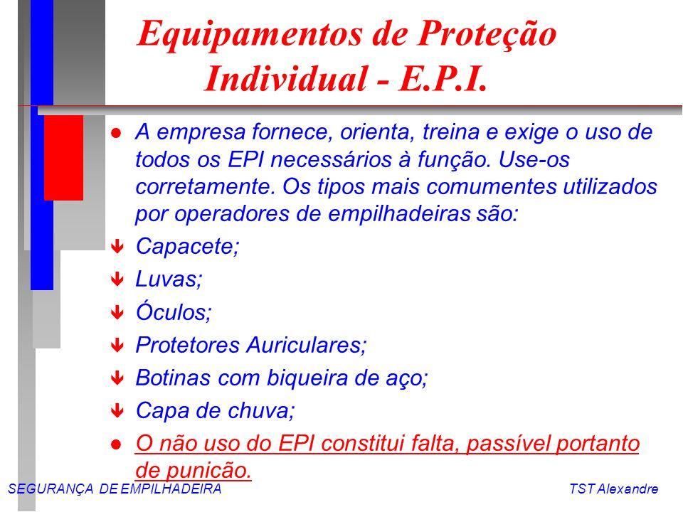 Equipamentos de Proteção Individual - E.P.I.