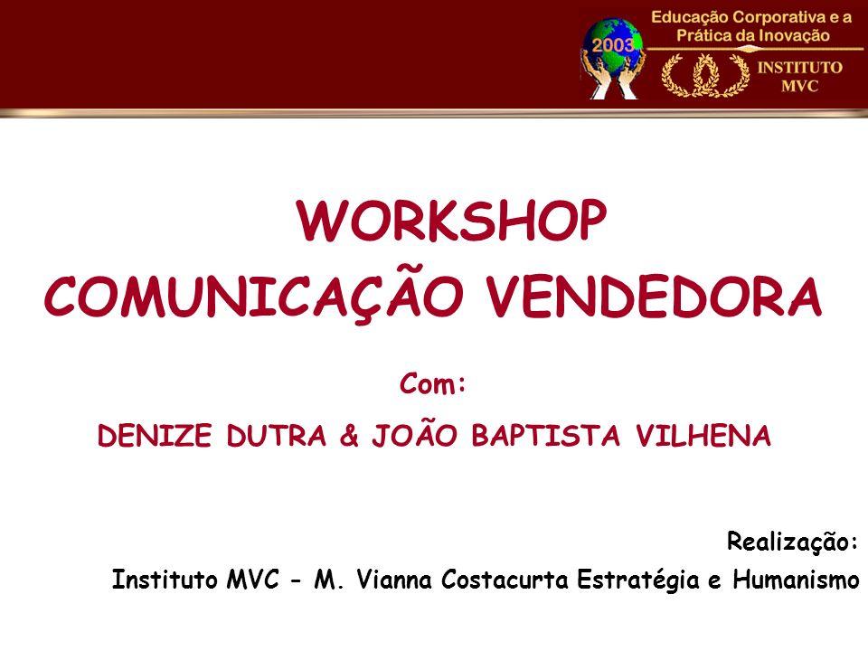 COMUNICAÇÃO VENDEDORA DENIZE DUTRA & JOÃO BAPTISTA VILHENA