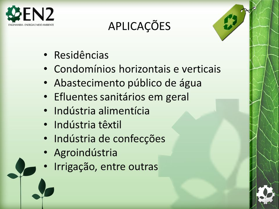 APLICAÇÕES Residências Condomínios horizontais e verticais