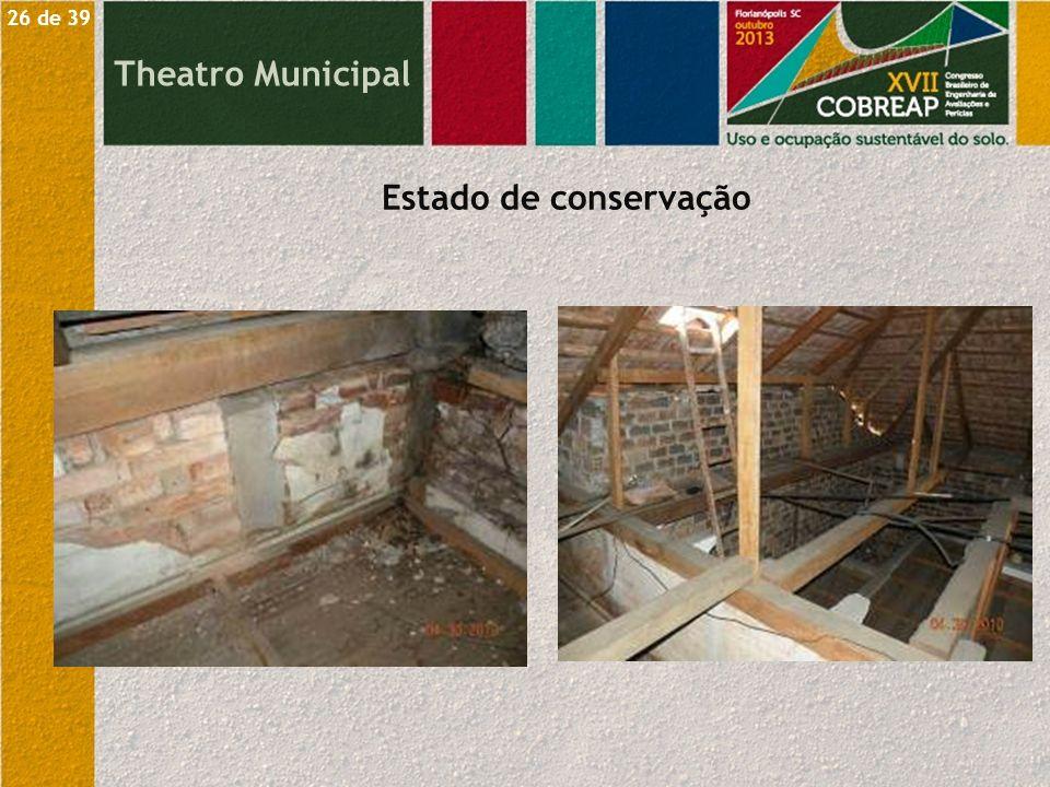 26 de 39 Theatro Municipal Estado de conservação