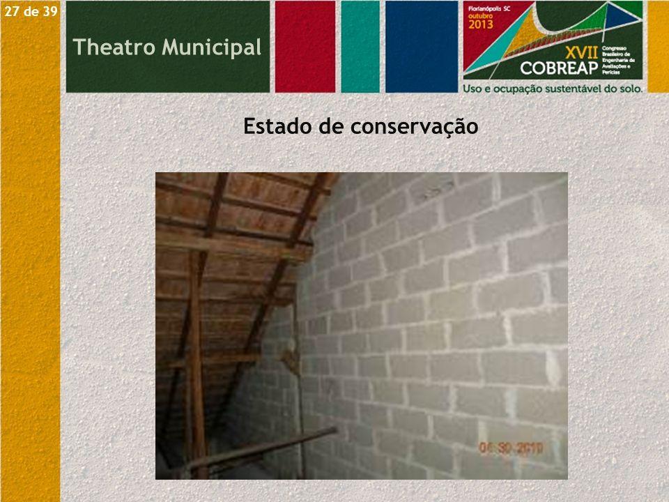 27 de 39 Theatro Municipal Estado de conservação