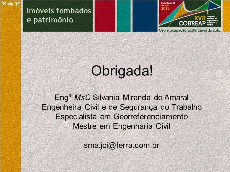 Obrigada! Engª MsC Silvania Miranda do Amaral