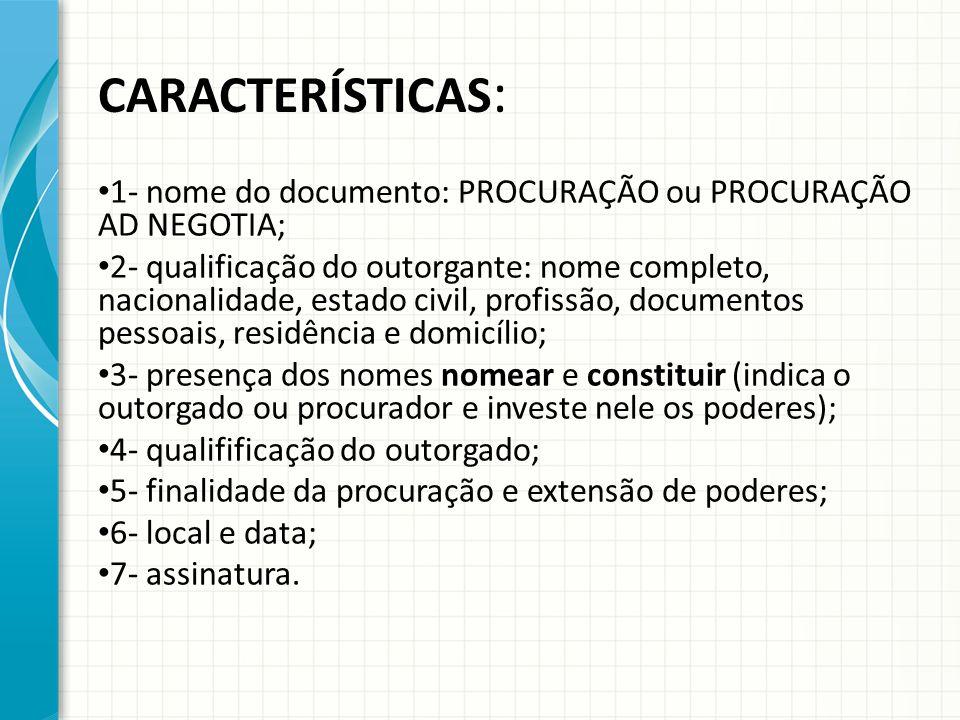 CARACTERÍSTICAS: 1- nome do documento: PROCURAÇÃO ou PROCURAÇÃO AD NEGOTIA;