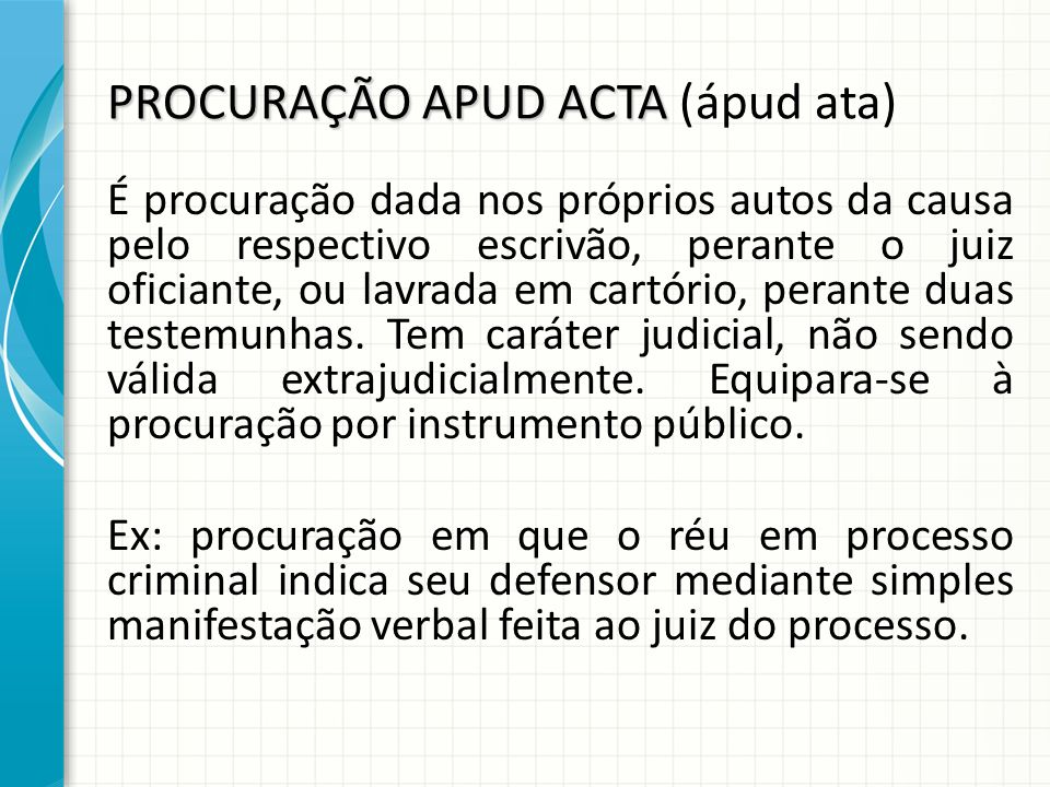 PROCURAÇÃO APUD ACTA (ápud ata)