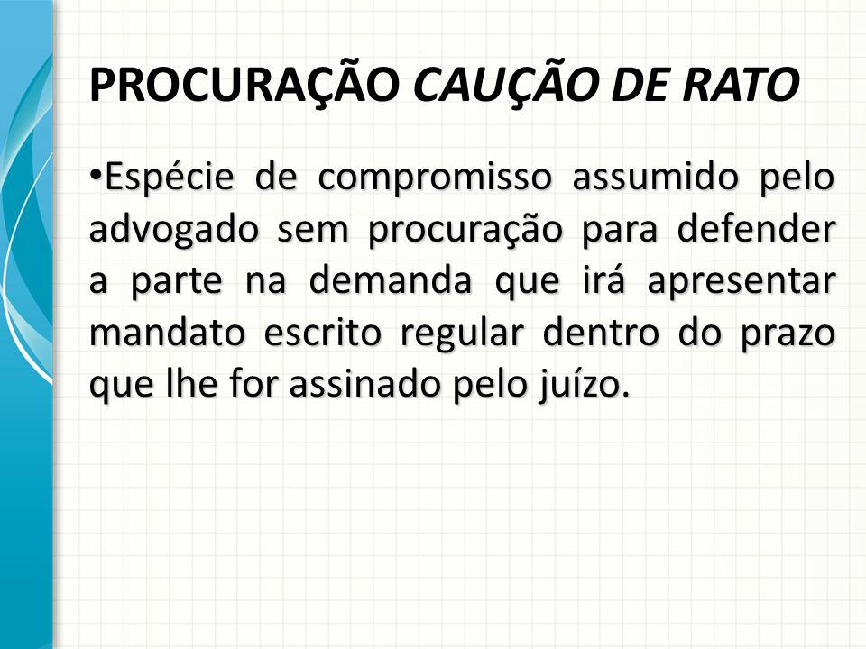 PROCURAÇÃO CAUÇÃO DE RATO