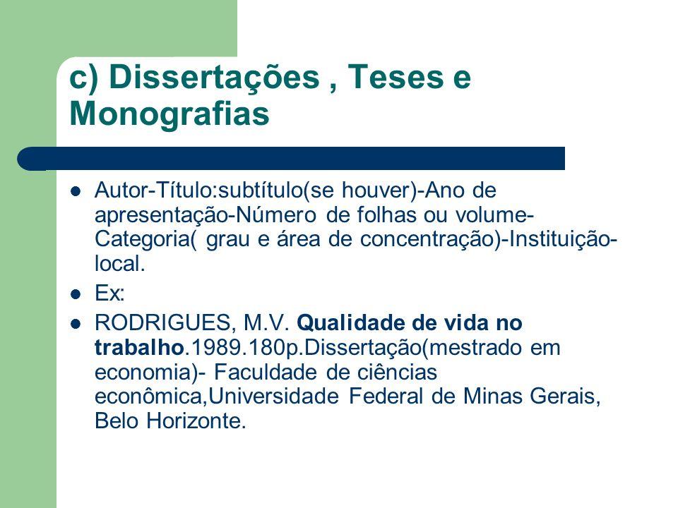 c) Dissertações , Teses e Monografias
