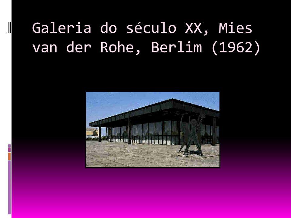 Galeria do século XX, Mies van der Rohe, Berlim (1962)