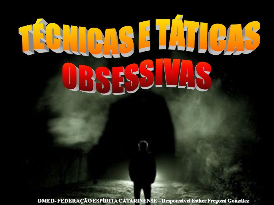 TÉCNICAS E TÁTICAS OBSESSIVAS