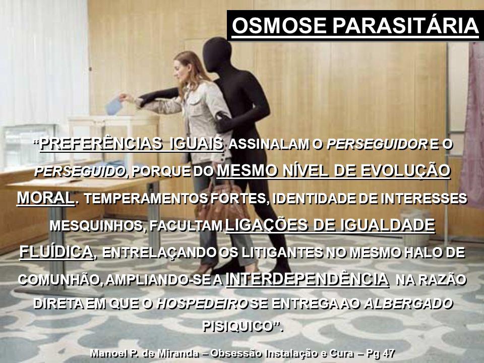 Manoel P. de Miranda – Obsessão Instalação e Cura – Pg 47