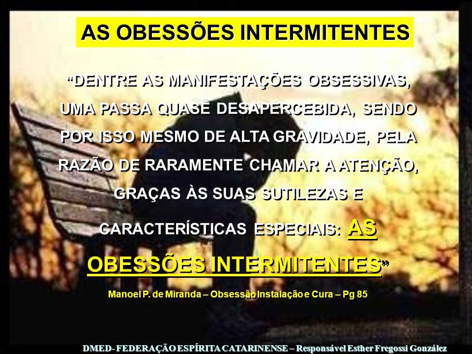 Manoel P. de Miranda – Obsessão Instalação e Cura – Pg 85