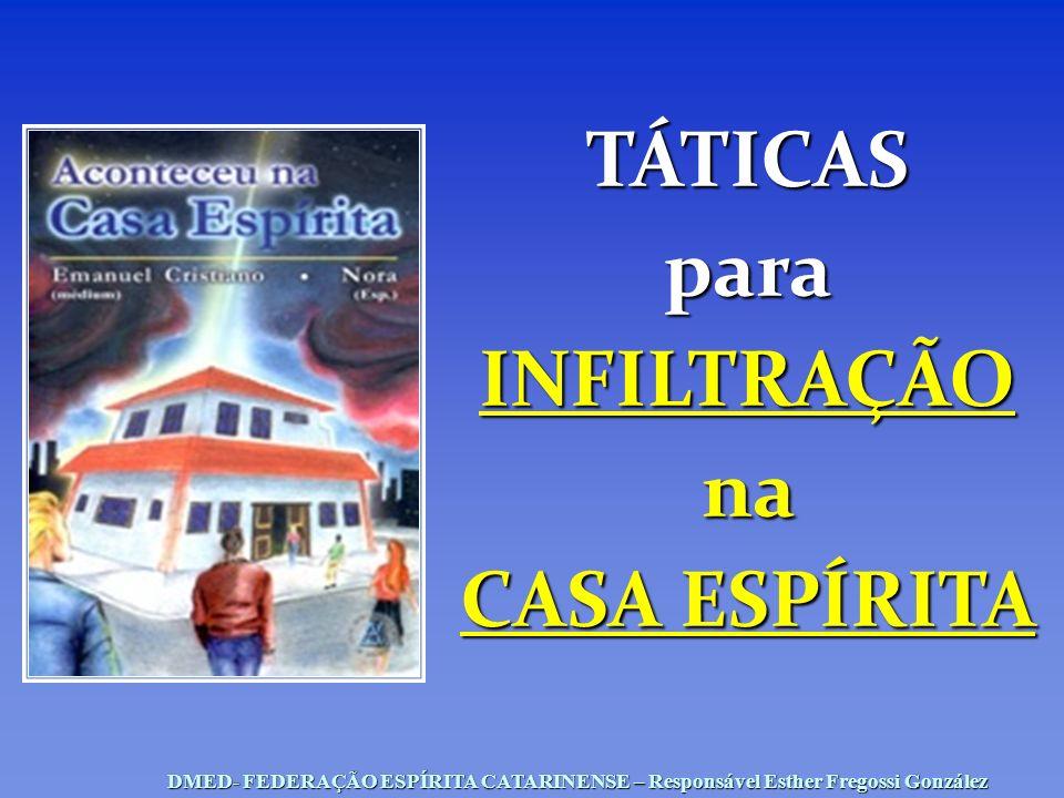 TÁTICAS para INFILTRAÇÃO na CASA ESPÍRITA