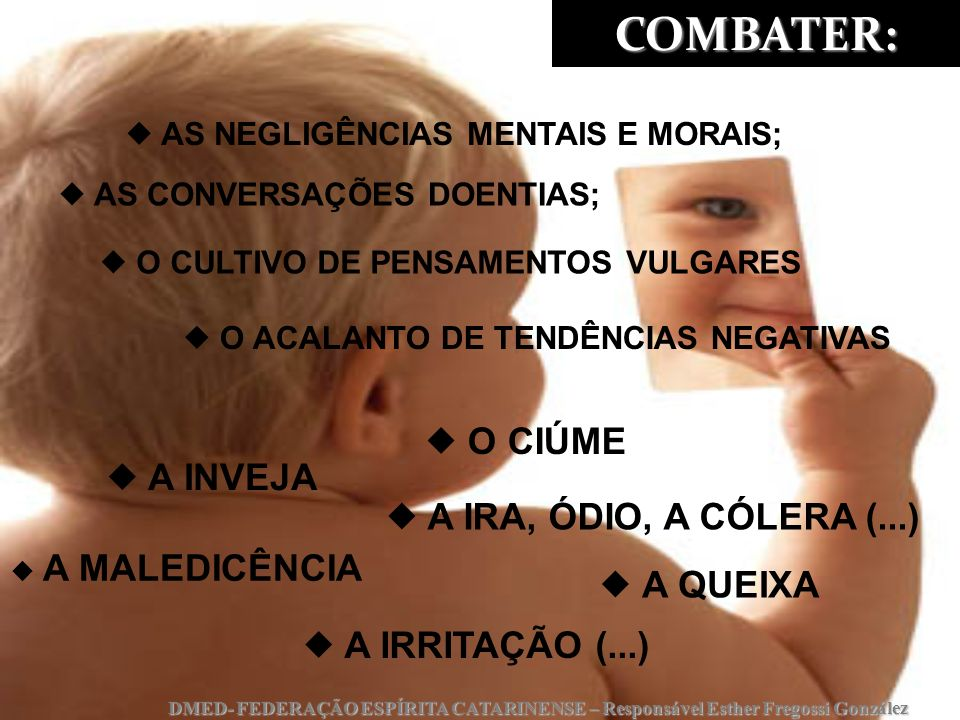 COMBATER:  A INVEJA  AS NEGLIGÊNCIAS MENTAIS E MORAIS;
