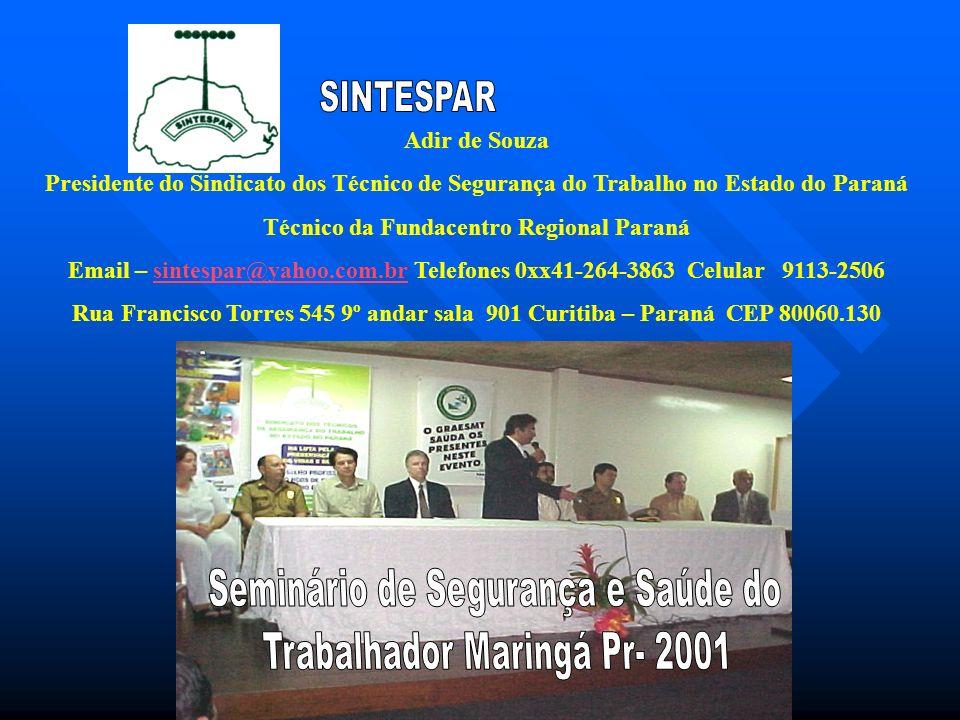 Técnico da Fundacentro Regional Paraná