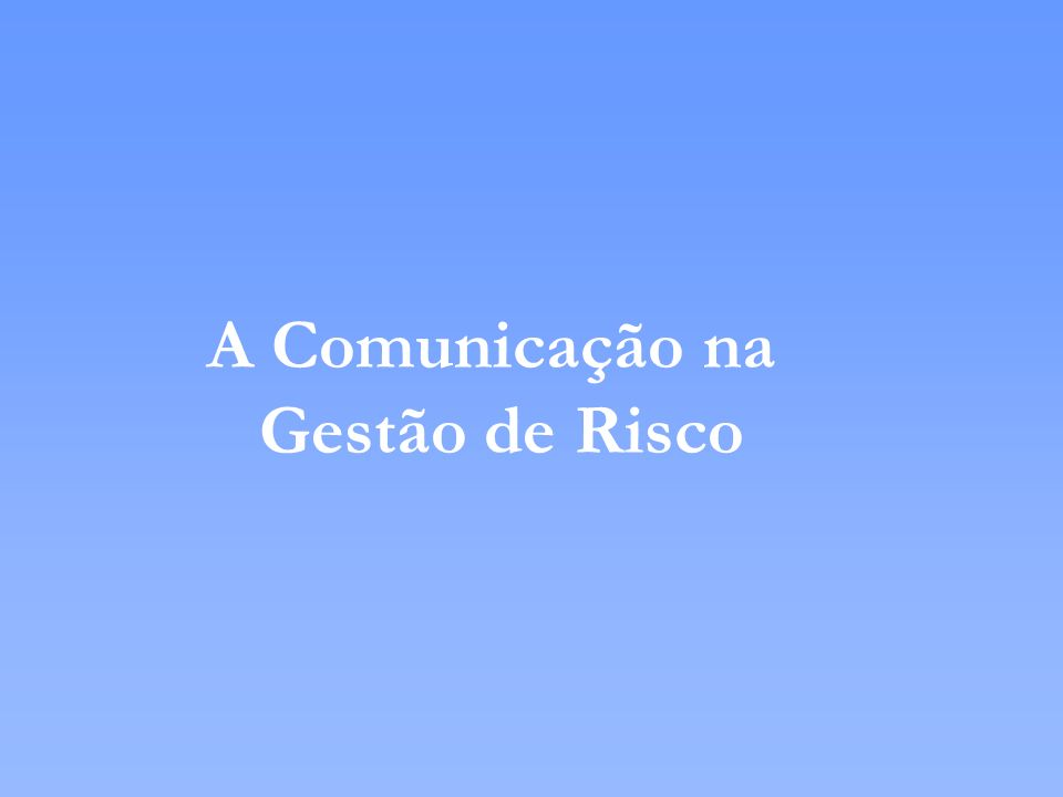 A Comunicação na Gestão de Risco
