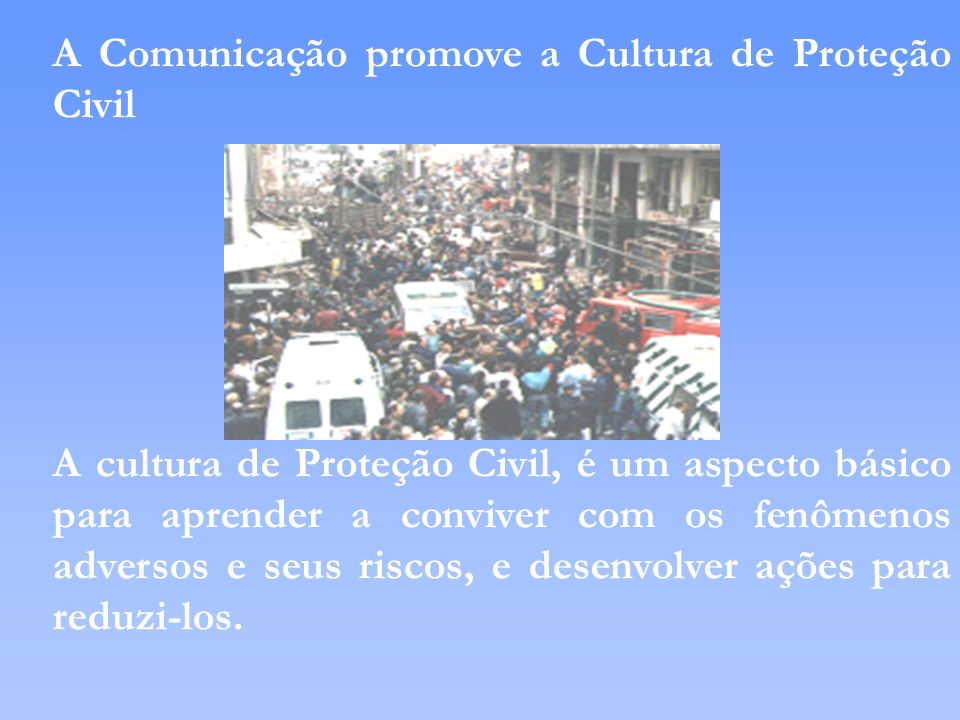 A Comunicação promove a Cultura de Proteção Civil