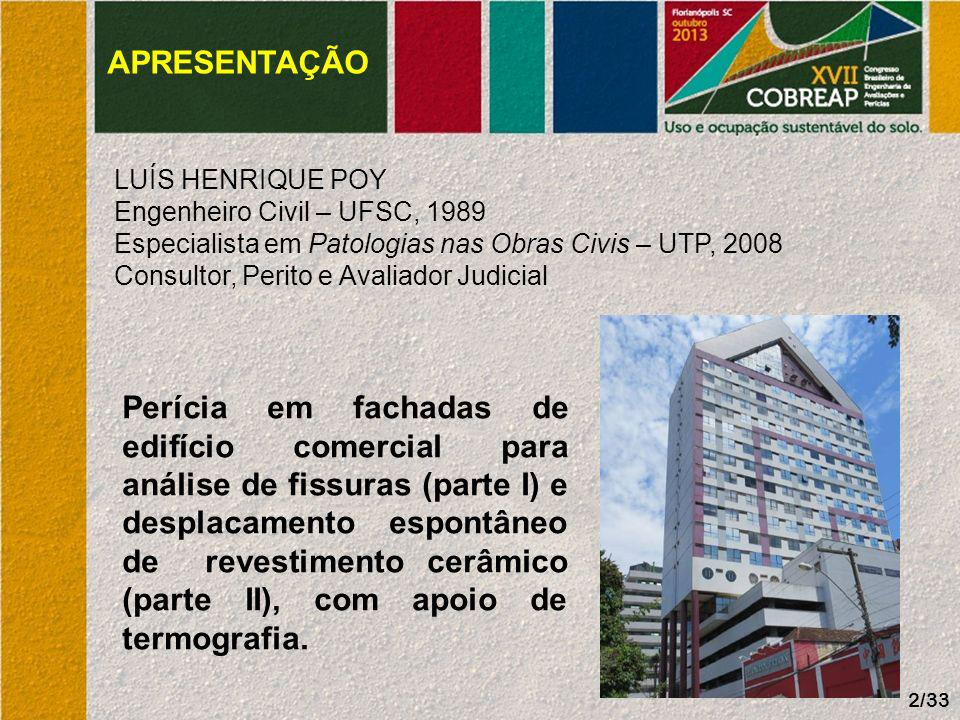 APRESENTAÇÃO LUÍS HENRIQUE POY. Engenheiro Civil – UFSC, 1989. Especialista em Patologias nas Obras Civis – UTP, 2008.