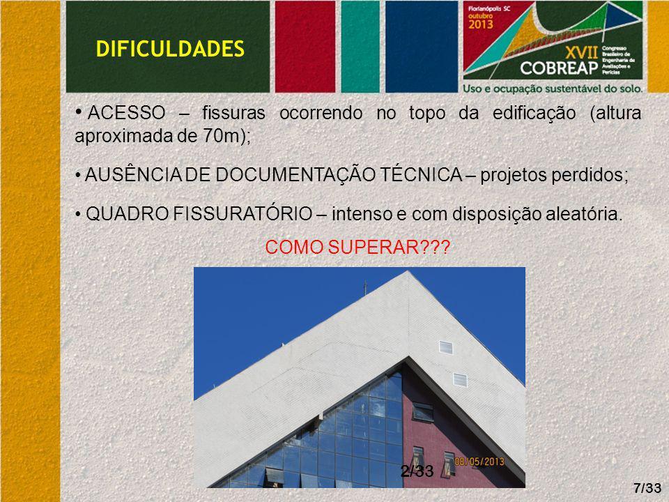 DIFICULDADES ACESSO – fissuras ocorrendo no topo da edificação (altura aproximada de 70m); AUSÊNCIA DE DOCUMENTAÇÃO TÉCNICA – projetos perdidos;