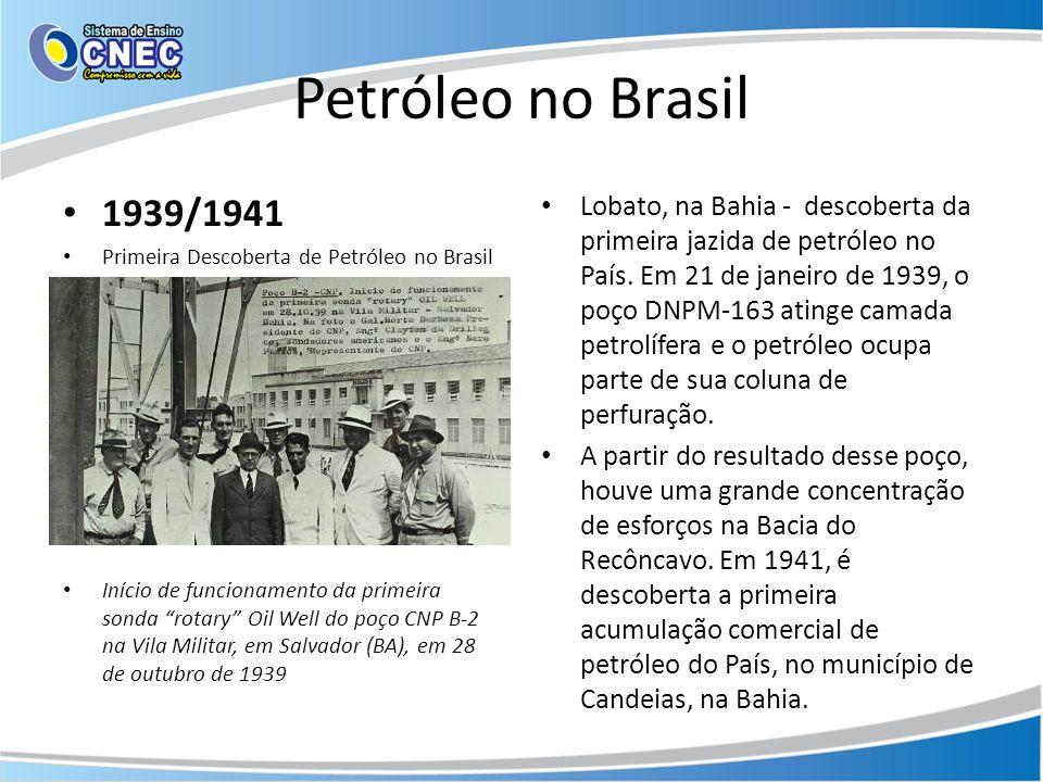 Petróleo no Brasil 1939/1941. Primeira Descoberta de Petróleo no Brasil.