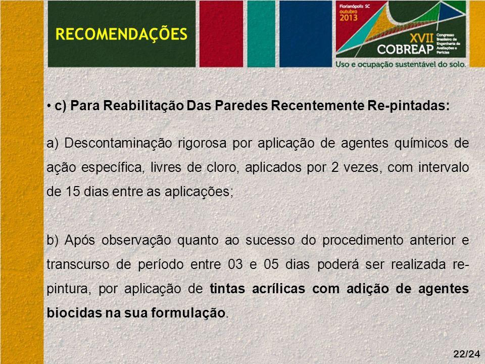RECOMENDAÇÕES c) Para Reabilitação Das Paredes Recentemente Re-pintadas: