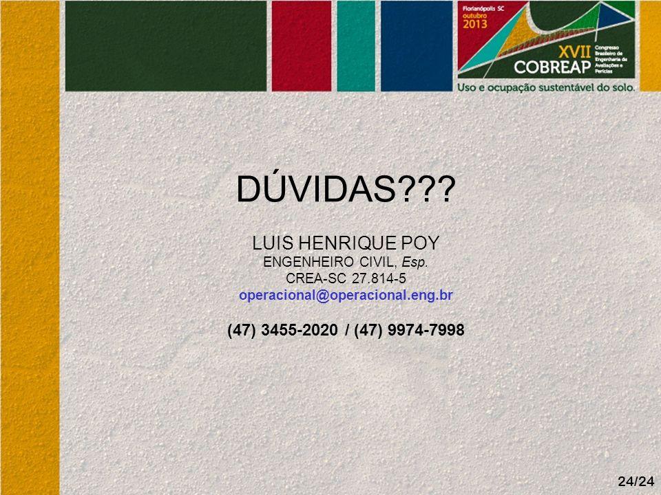 DÚVIDAS LUIS HENRIQUE POY (47) 3455-2020 / (47) 9974-7998