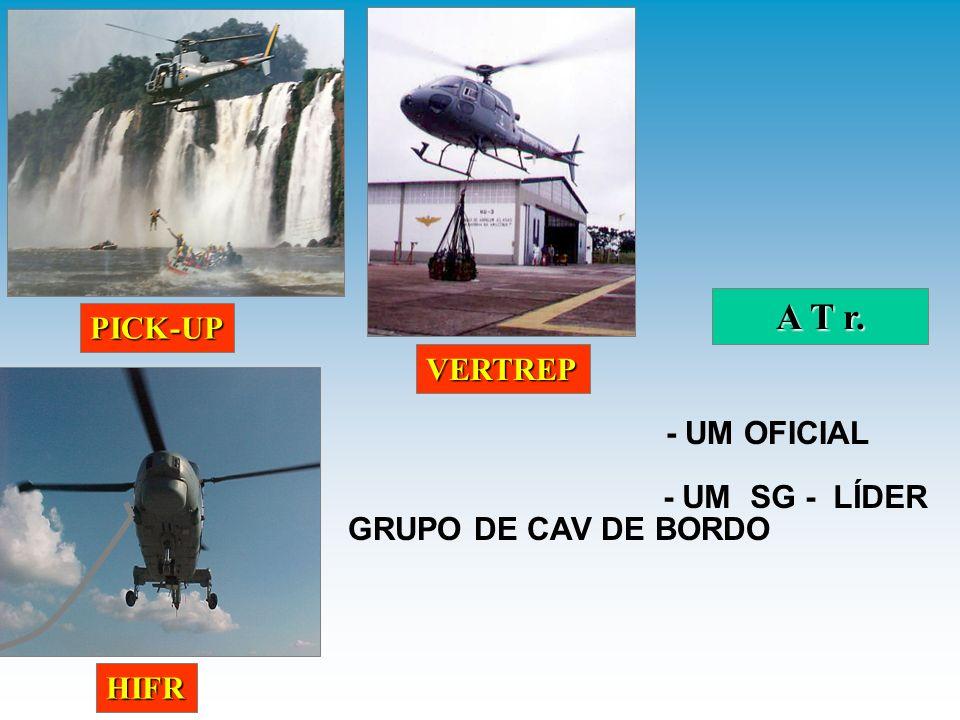 A T r. PICK-UP VERTREP - UM OFICIAL - UM SG - LÍDER