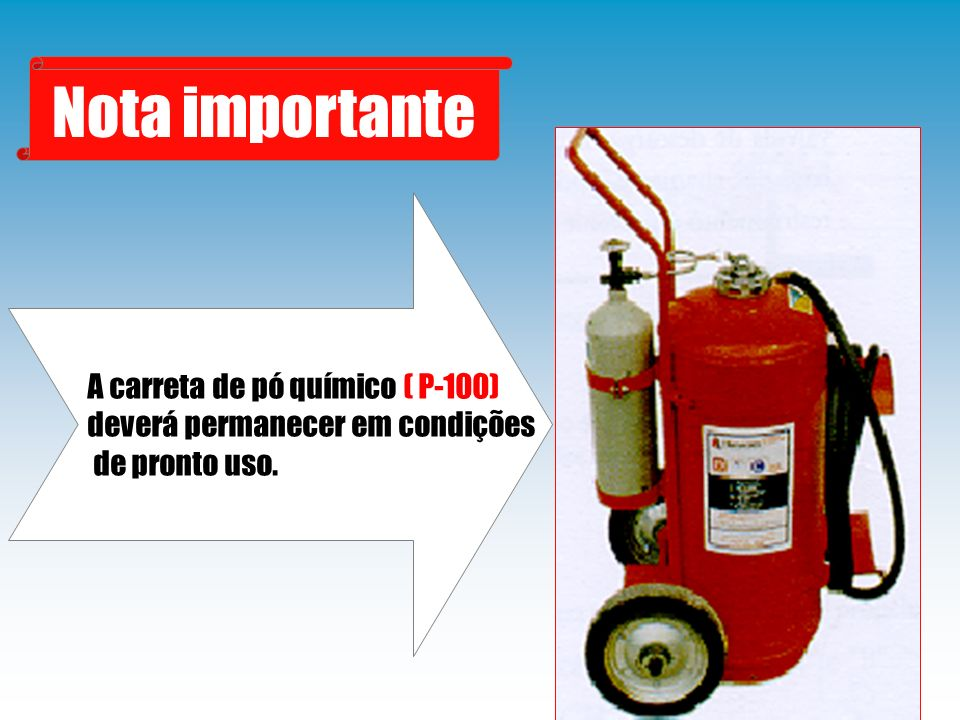 Nota importante A carreta de pó químico ( P-100)