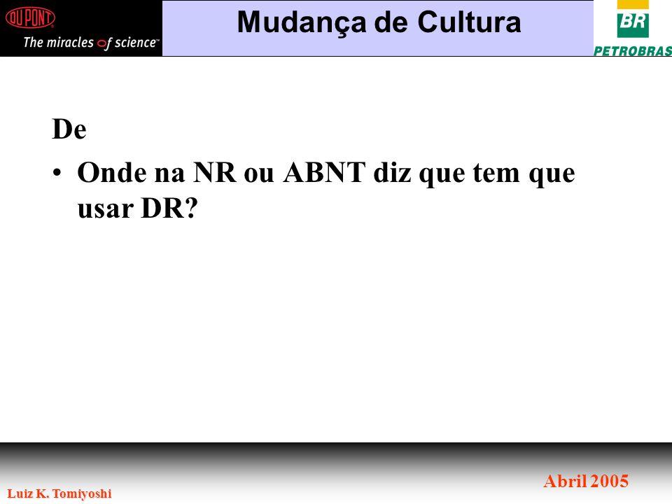 Mudança de Cultura De Onde na NR ou ABNT diz que tem que usar DR