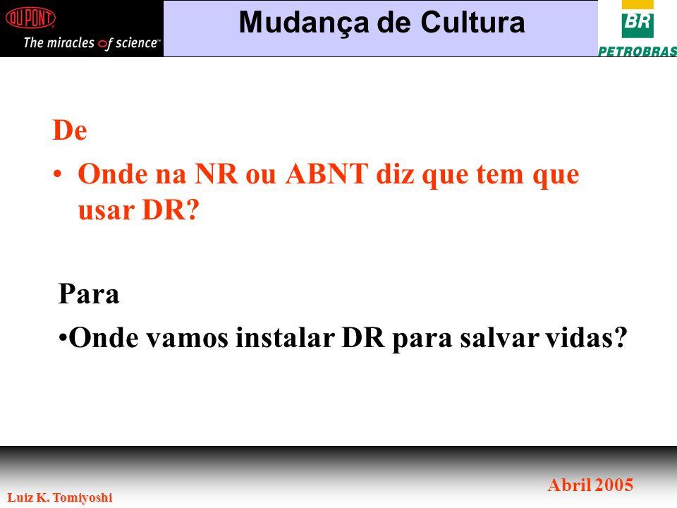Mudança de Cultura De. Onde na NR ou ABNT diz que tem que usar DR.