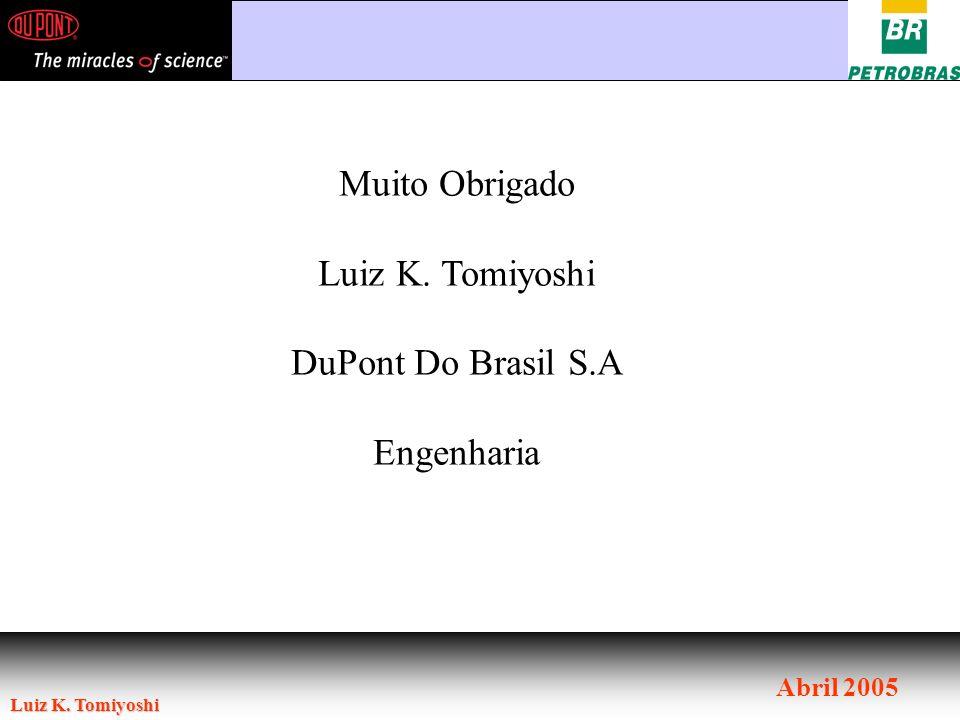 Muito Obrigado Luiz K. Tomiyoshi DuPont Do Brasil S.A Engenharia