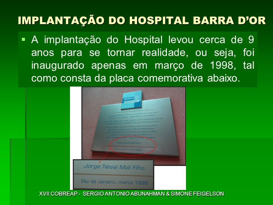 IMPLANTAÇÃO DO HOSPITAL BARRA D'OR