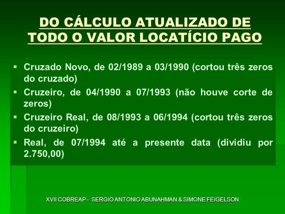 DO CÁLCULO ATUALIZADO DE TODO O VALOR LOCATÍCIO PAGO