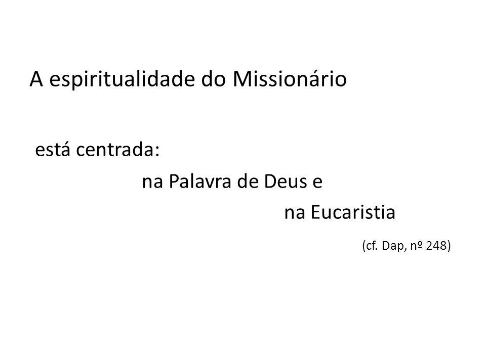A espiritualidade do Missionário está centrada: