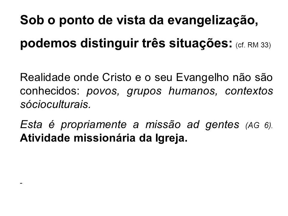 Sob o ponto de vista da evangelização,