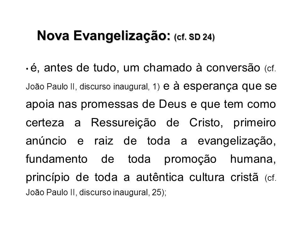 Nova Evangelização: (cf. SD 24)