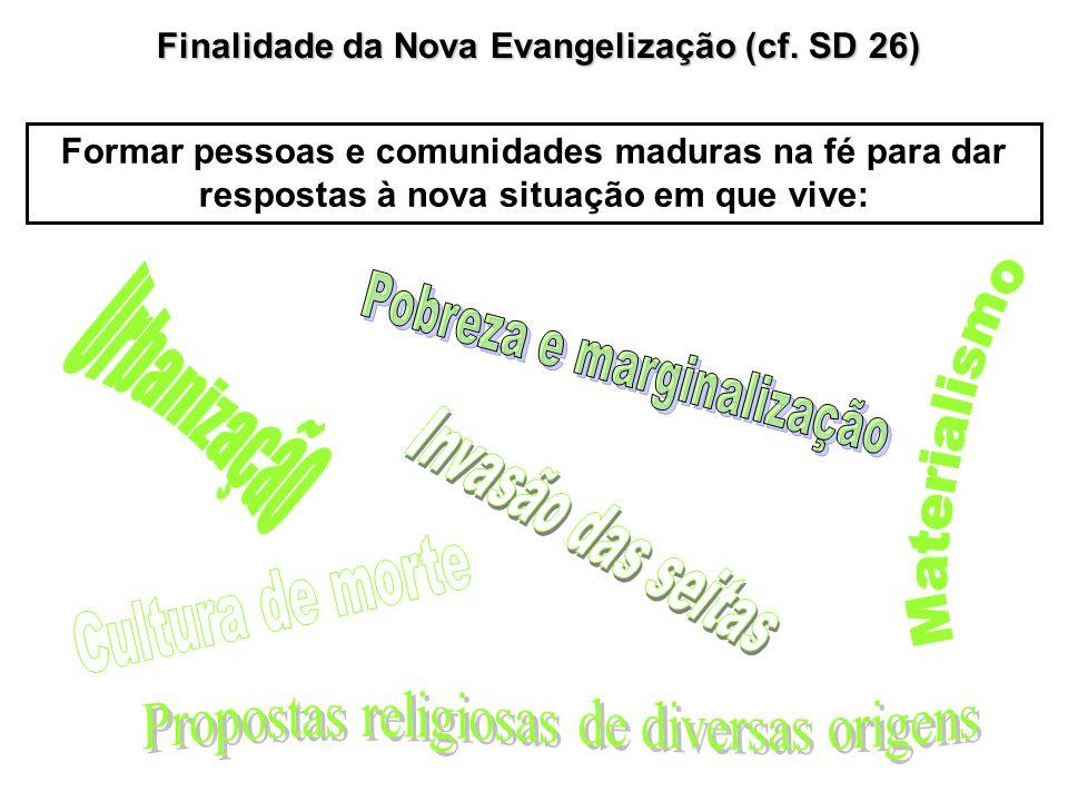 Finalidade da Nova Evangelização (cf. SD 26)