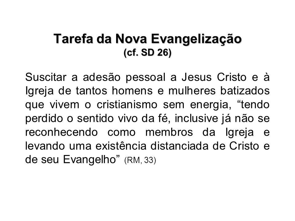 Tarefa da Nova Evangelização (cf. SD 26)