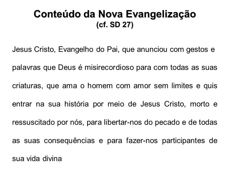 Conteúdo da Nova Evangelização (cf. SD 27)