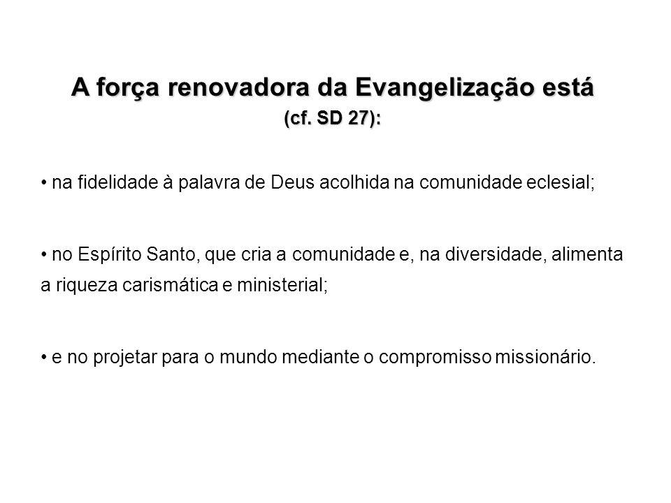 A força renovadora da Evangelização está