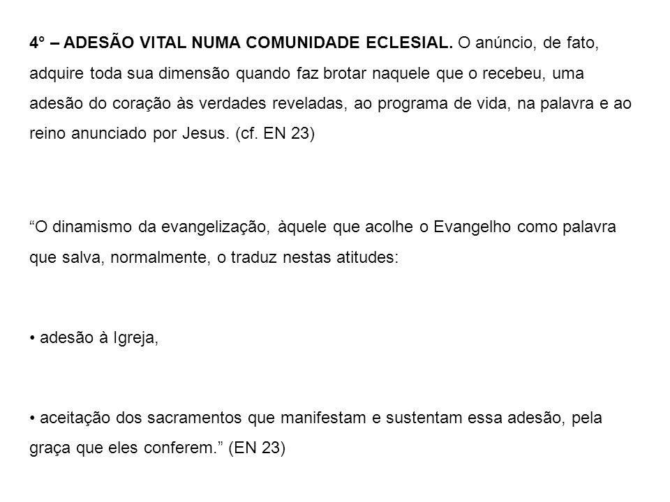 4° – ADESÃO VITAL NUMA COMUNIDADE ECLESIAL