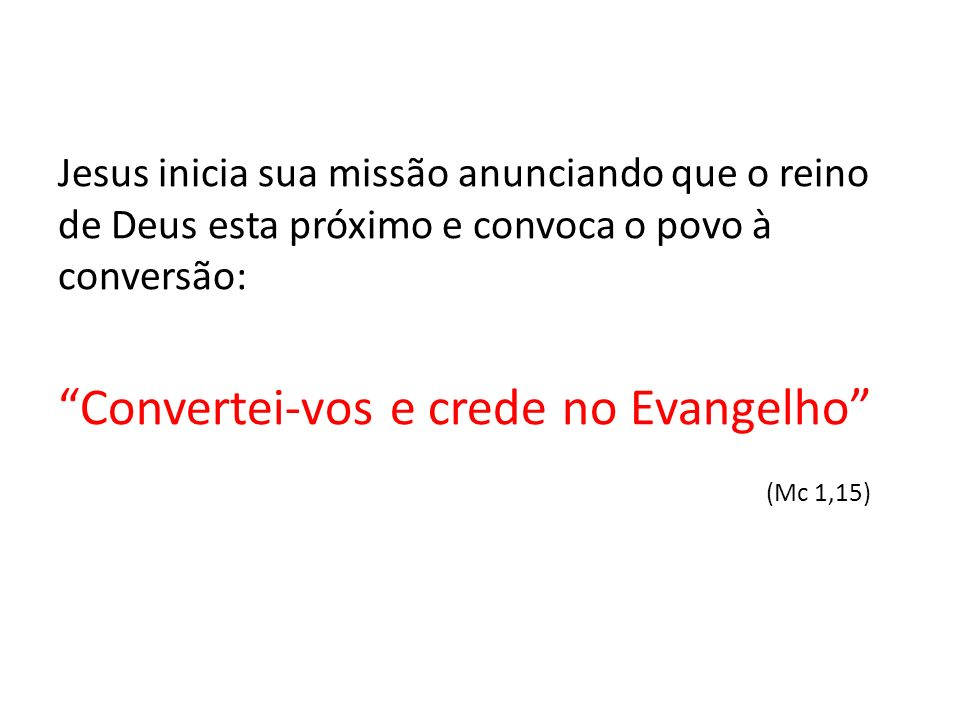 Convertei-vos e crede no Evangelho (Mc 1,15)
