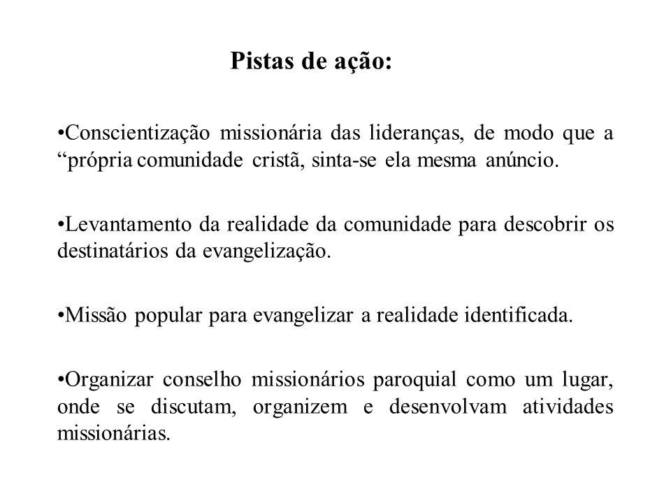 Missão popular para evangelizar a realidade identificada.