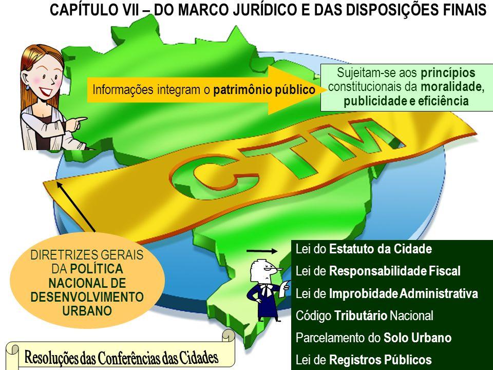 CAPÍTULO VII – DO MARCO JURÍDICO E DAS DISPOSIÇÕES FINAIS