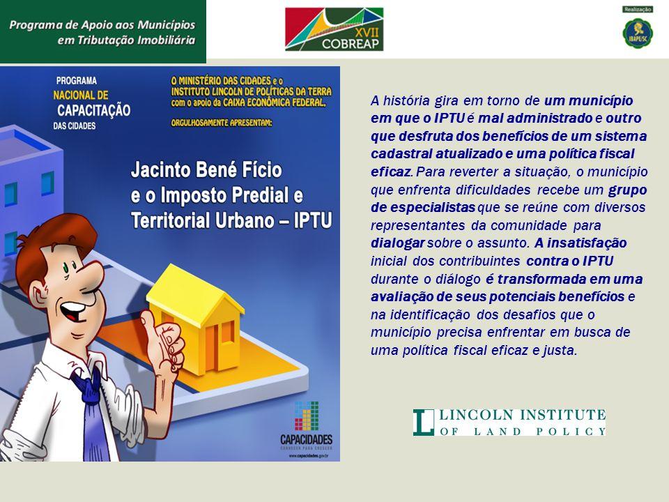 A história gira em torno de um município em que o IPTU é mal administrado e outro que desfruta dos benefícios de um sistema cadastral atualizado e uma política fiscal eficaz.