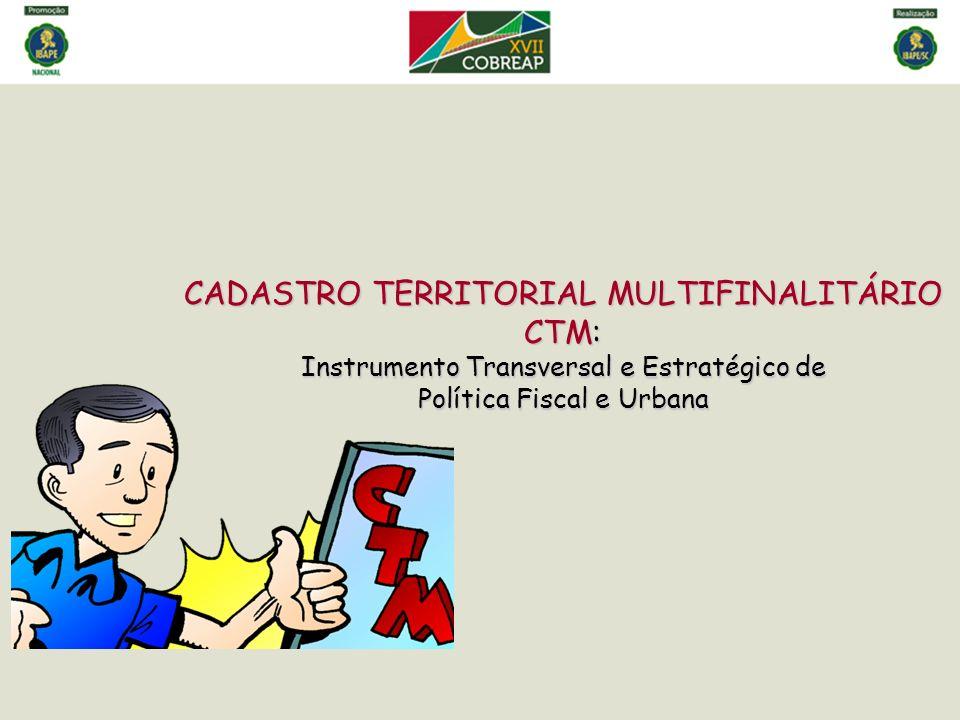 CADASTRO TERRITORIAL MULTIFINALITÁRIO CTM: